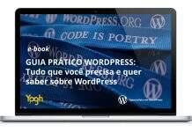 E-book - Tudo que você precisa e quer saber sobre WordPress - Yogh